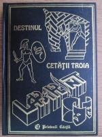 Cristina Stefanescu, Cristina Jinga - Destinul cetatii Troia