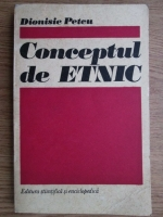 Anticariat: Dionisie Petcu - Conceptul de etnic