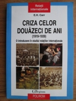 E. H. Carr - Criza celor douazeci de ani (1919-1939)