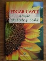 Anticariat: Edgar Cayce - Despre sanatate si boala