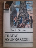 Anticariat: Florin Sicoie - Tratat asupra cozii