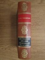 Anticariat: G. W. Thompson - Les Grandes Affaires Criminelles Francaises