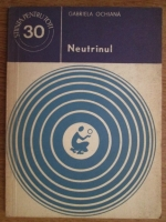 Anticariat: Gabriela Ochiana - Neutrinul