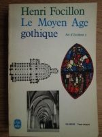 Henri Focillon - Art d'Occident. Le Moyen Age gothique
