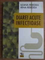 Ileana Rebedea - Diarei acute infectioase