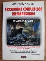 Anticariat: Joseph S. NYE - Descifrarea conflictelor internationale. Teorie si istorie
