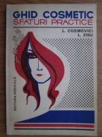 Anticariat: Ludmila Cosmovici - Ghid cosmetic. Sfaturi practice
