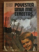 Marin Lungu - Povestea unui mic cercetas