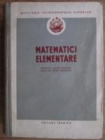 Matematici elementare. Manual unic pentru scolile medii tehnice