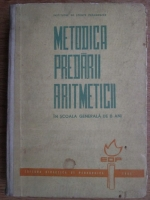 Anticariat: Metodica predarii aritmeticii in scoala generala de 8 ani