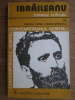 Mihai Dinu Gheorghiu - Ibraileanu. Romanul criticului