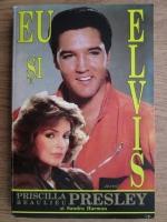 Priscilla Beaulieu Presley - Eu si Elvis