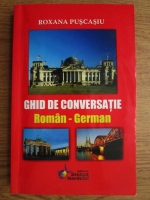Roxana Puscasu - Ghid de conversatie roman-german