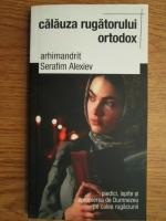 Anticariat: Serafim Alexiev - Calauza rugatorului ortodox