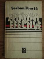 Anticariat: Serban Foarta - Afinitati efective