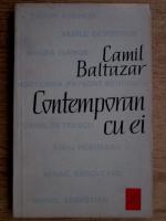 Camil Baltazar - Contemporan cu ei