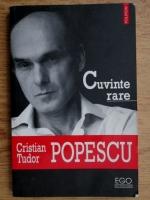 Cristian Tudor Popescu - Cuvinte rare