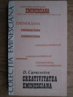 Anticariat: D. Caracostea - Creativitatea eminesciana