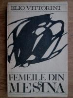 Anticariat: Elio Vittorini - Femeile din Messina