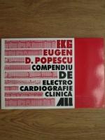 Eugen D. Popescu - Compendiu de electrocardiografie clinica