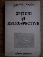 Anticariat: Gabriel Teplea - Optiuni si retrospective