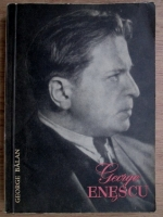 Anticariat: George Balan - George Enescu. Mesajul-Estetica