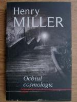 Henry Miller - Ochiul cosmologic