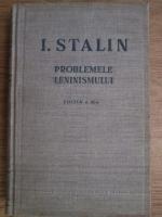 I. V. Stalin - Problemele leninismului