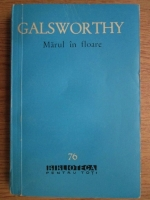 Anticariat: John Galsworthy - Marul in floare. Nuvele