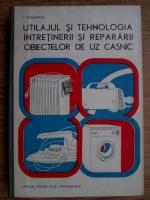 Anticariat: L. Selmereanu - Utilajul si tehnologia intretinerii si repararii obiectelor de uz casnic