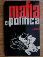 Anticariat: Michele Pantaleone - Mafia si politica. Radacinile sociale ale mafiei si evolutia ei in ultimul timp