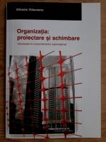 Mihaela Vlasceanu - Organizatia: proiectare si schimbare