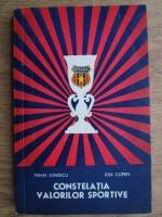 Anticariat: Mihai Ionescu, Ion Cupen - Constelatia valorilor sportive