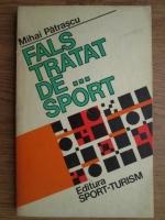 Anticariat: Mihai Patrascu - Fals tratat de... sport