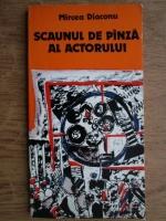 Anticariat: Mircea Diaconu - Scaunul de panza al actorului