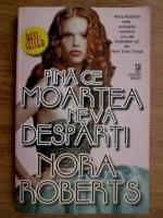Anticariat: Nora Roberts - Pana ce moartea ne va desparti