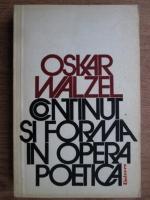 Oskar Walzel - Continut si forma in opera poetica