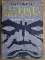 Romain Rolland - Beethoven. Marile epoci creatoare. Ultimele cvartete