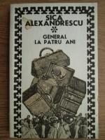 Anticariat: Sica Alexandrescu - General la patru ani