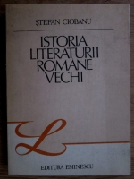 Anticariat: Stefan Ciobanu - Istoria literaturii romane vechi