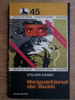 Anticariat: Stelian Sarbu - Negustorul de iluzii