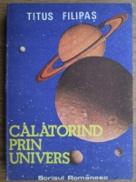 Titus Filipas - Calatorind prin univers
