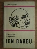 Tudor Vianu - Introducere in opera lui Ion Barbu
