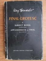 Ury Benador - Opere. Final grotesc si Subiect banal. Appassionata si Final (volumul 1)