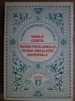 Vasile Conta - Teoria fatalismului. Teoria ondulatiei universale