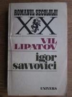 Vil Lipatov - Igor Savvovici