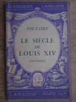 Voltaire - Le siècle de Louis XIV (extraits)
