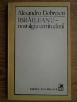 Anticariat: Alexandru Dobrescu - Ibraileanu-nostalgia certitudinii
