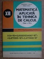 Anticariat: Alexandru I. Schiop - Matematica aplicata in tehnica de calcul. Clasa a XII-a