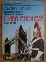 Andrei Bantas - Essential English. Exercises and keys for advanced learners. Limba engleza in 60 de zile